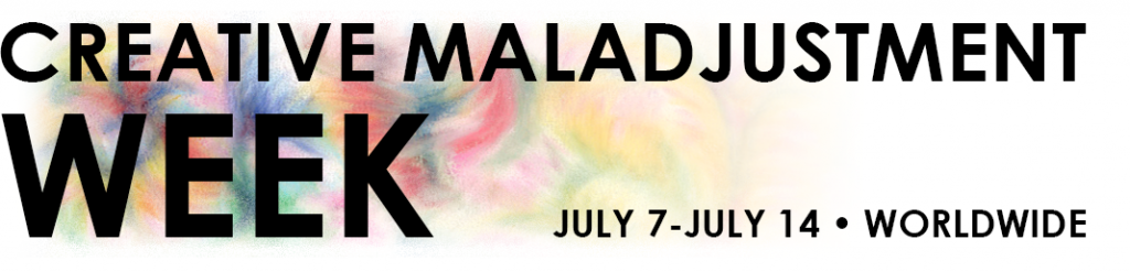 Creative Maladjustment Week July 7 - July 14