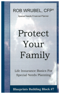 Protect Your Family: Life Insurance Basics for Special Needs Planning