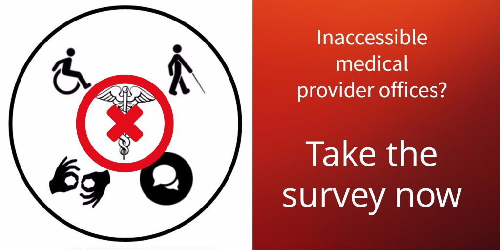 Inaccessible medical provider offices? Take the survey now